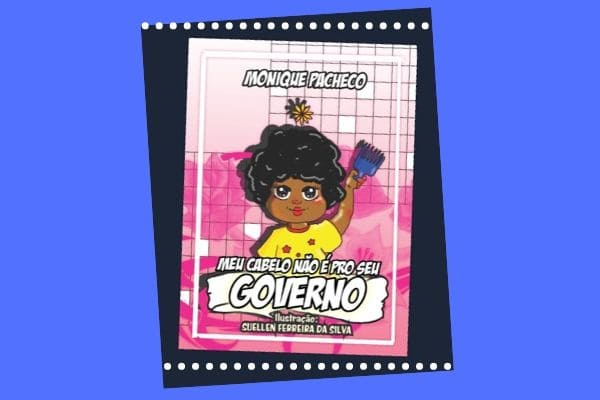 """""""Meu cabelo não é pro seu governo"""" será lançado na Bienal do Livro de Contagem"""