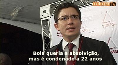 Bola queria a absolvição, mas é condenado a 22 anos