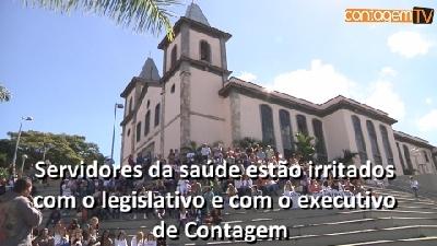 Servidores da saúde estão irritados com o legislativo e com o executivo de Contagem