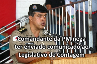 Comandante da PM nega ter enviado comunicado ao Legislativo de Contagem